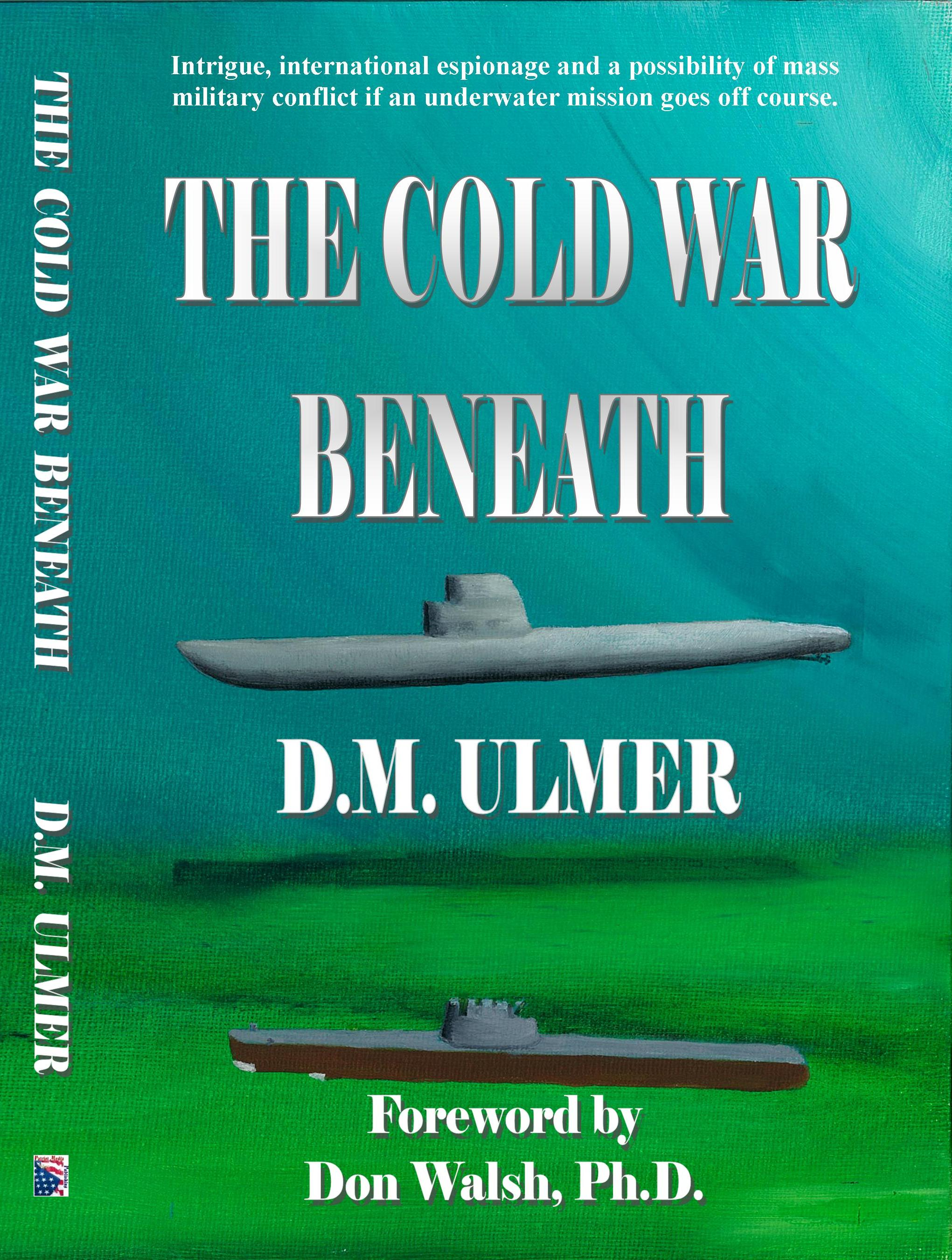 The Cold War Beneath by D.M. Ulmer