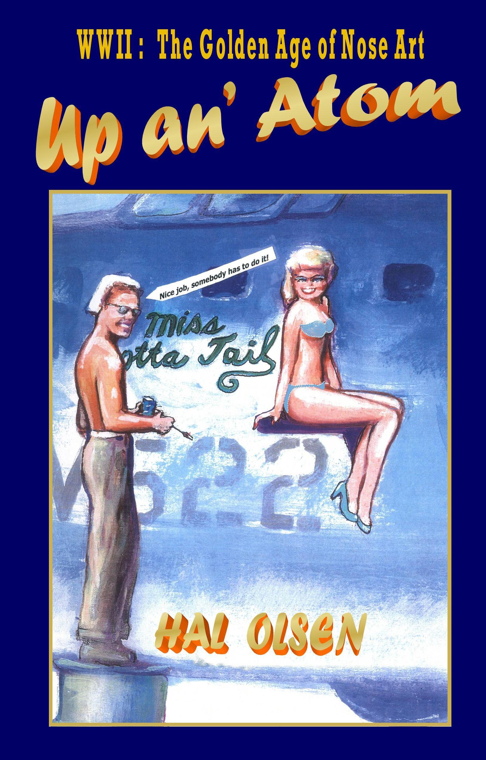 Up an' Atom by Hal Olsen - WW II The Golden Age of Nose Art